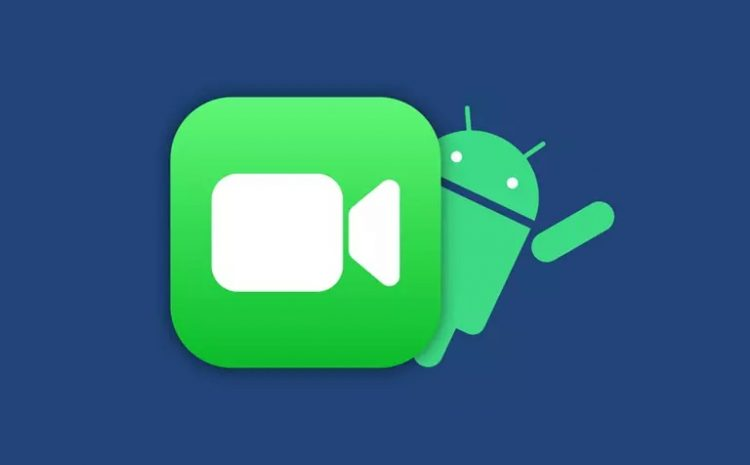 How to use FaceTime Application in Android Step By Step?